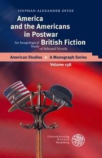 Abbildung von Ditze   America and the Americans in Postwar British Fiction   2006