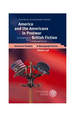 Abbildung von Ditze | America and the Americans in Postwar British Fiction | 2006 | An Imagological Study of Selec... | 138