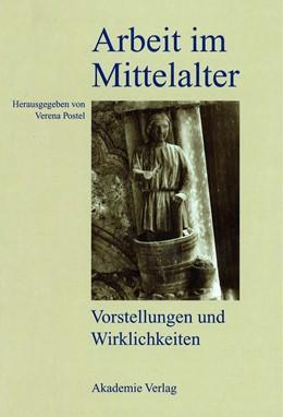 Abbildung von Postel | Arbeit im Mittelalter | 2006 | Vorstellungen und Wirklichkeit...