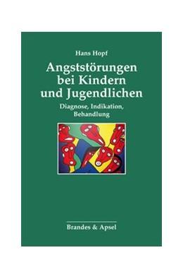 Abbildung von Hopf | Angststörungen bei Kindern und Jugendlichen | 3. Auflage | 2014 | Diagnose, Indikation, Behandlu... | 19