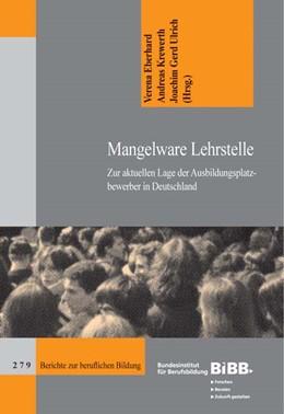 Abbildung von Eberhard / Krewerth / Ulrich   Mangelware Lehrstelle   2006   Zur aktuellen Lage der Ausbild...   279