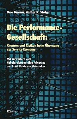 Abbildung von Giarini / Stahel | Die Performance-Gesellschaft: Chancen und Risiken beim Übergang zur Service Economy | 2000 | Mit Vorwörtern von Nobelpreist...