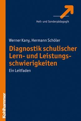 Abbildung von Schöler / Kany | Diagnostik schulischer Lern- und Leistungsschwierigkeiten | 1. Auflage | 2009 | beck-shop.de