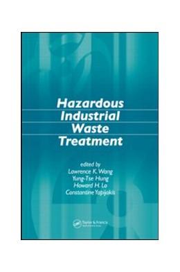 Abbildung von Wang / Hung / Lo | Hazardous Industrial Waste Treatment | 2006