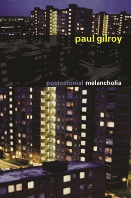 Abbildung von Gilroy | Postcolonial Melancholia | 2004