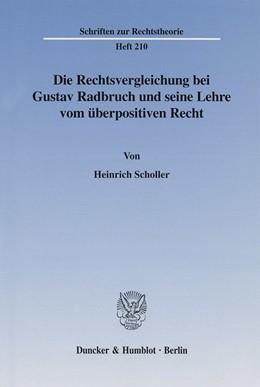 Abbildung von Scholler | Die Rechtsvergleichung bei Gustav Radbruch und seine Lehre vom überpositiven Recht. | 2002 | 210