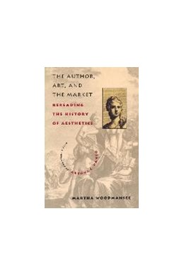 Abbildung von Woodmansee | The Author, Art, and the Market | 1996 | Rereading the History of Aesth...