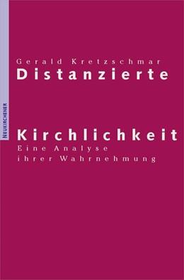 Abbildung von Kretzschmar   Distanzierte Kirchlichkeit   2001   Eine Analyse ihrer Wahrnehmung