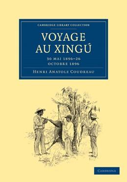 Abbildung von Coudreau | Voyage au Xingú | 2009 | 30 mai 1896-26 octobre 1896