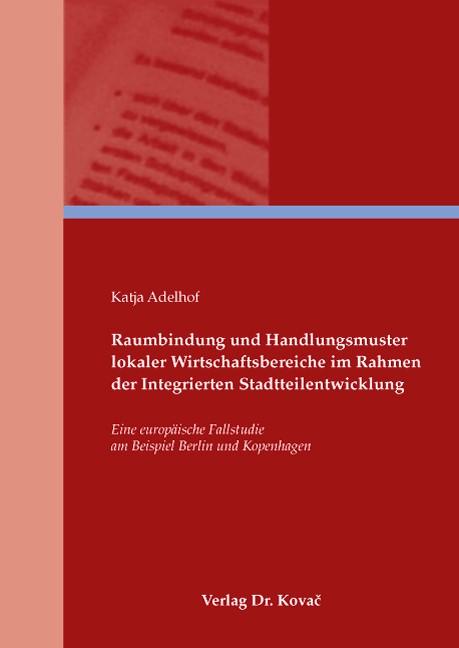 Abbildung von Adelhof | Raumbindung und Handlungsmuster lokaler Wirtschaftsbetriebe im Rahmen der Integrierten Stadtteilentwicklung | 2008