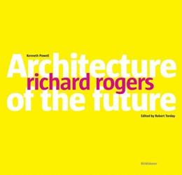 Abbildung von Powell / Torday   Richard Rogers   2005   Architecture of the Future
