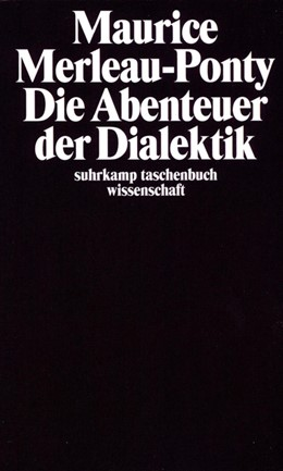 Abbildung von Merleau-Ponty   Die Abenteuer der Dialektik   1974   Aus dem Französischen von Alfr...   105