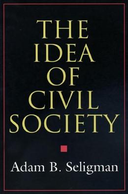 Abbildung von Seligman | The Idea of Civil Society | 1995 | The Idea of Civil Society