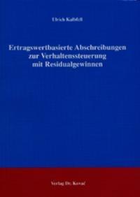 Ertragswertbasierte Abschreibungen zur Verhaltenssteuerung mit Residualgewinnen   Kalbfell, 2003   Buch (Cover)