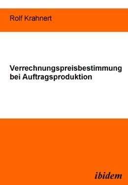 Abbildung von Krahnert | Verrechnungspreisbestimmung bei Auftragsproduktion | 2005