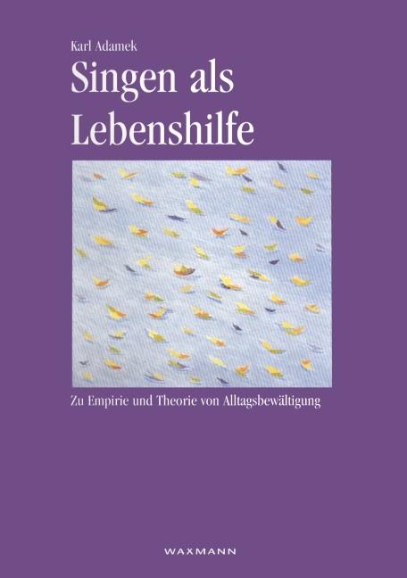 Singen als Lebenshilfe | Adamek, 2013 | Buch (Cover)