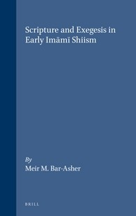 Abbildung von Bar-Asher | Scripture and Exegesis in Early Imami Shiism | 1999