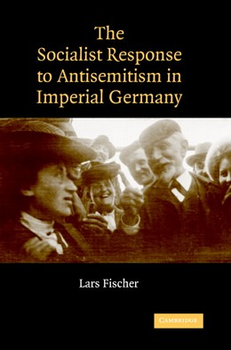 Abbildung von Fischer | The Socialist Response to Antisemitism in Imperial Germany | 2007