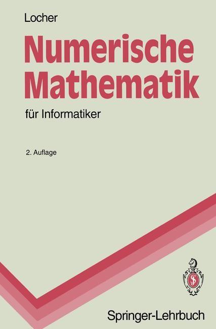 Numerische Mathematik für Informatiker | Locher | 2., unveränd. Aufl., 1993 | Buch (Cover)