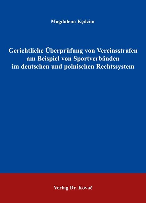 Gerichtliche Überprüfung von Vereinsstrafen am Beispiel von Sportverbänden im deutschen und polnischen Rechtssystem | KÄ™dzior, 2005 | Buch (Cover)
