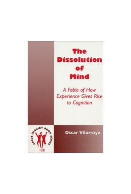 Abbildung von Vilarroya | The Dissolution of Mind | 1. Auflage | 2002 | 128 | beck-shop.de