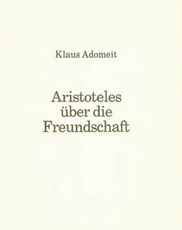 Abbildung von Adomeit | Aristoteles über die Freundschaft | 1992 | 2003