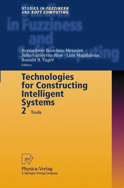 Technologies for Constructing Intelligent Systems 2 | Bouchon-Meunier / Gutierrez-Rios / Magdalena / Yager, 2002 | Buch (Cover)