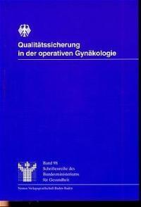 Qualitätssicherung in der operativen Gynäkologie   / Geraedts / Berg / Koester / Rauskolb / Scheidel / Selbmann, 1998   Buch (Cover)