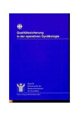 Abbildung von / Geraedts / Berg / Koester / Rauskolb / Scheidel / Selbmann   Qualitätssicherung in der operativen Gynäkologie   1998   98