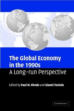 Abbildung von Rhode / Toniolo | The Global Economy in the 1990s | 2006 | A Long-Run Perspective