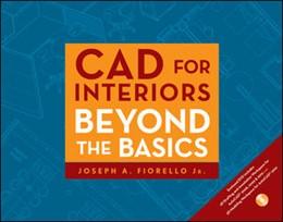 Abbildung von Fiorello   CAD for Interiors   2010   Beyond the Basics
