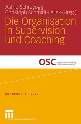 Abbildung von Schreyögg / Schmidt-Lellek | Die Organisation in Supervision und Coaching | 2009 | 3