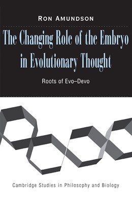 Abbildung von Amundson   The Changing Role of the Embryo in Evolutionary Thought   2007   Roots of Evo-Devo
