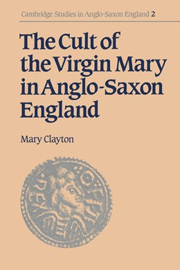 Abbildung von Clayton | The Cult of the Virgin Mary in Anglo-Saxon England | 2003 | 2