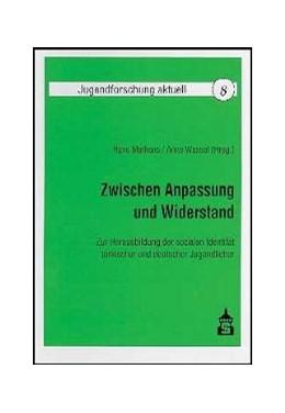 Abbildung von Merkens / Wessel | Zwischen Anpassung und Widerstand | 2003 | Zur Herausbildung der sozialen... | 8
