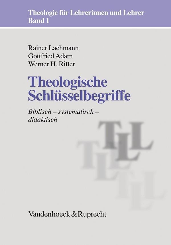 Theologische Schlüsselbegriffe   Adam / Lachmann / Ritter   4. Auflage 2012, 2016   Buch (Cover)