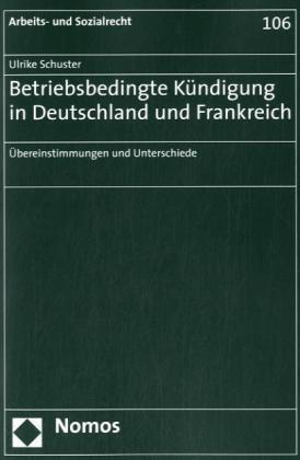 Betriebsbedingte Kündigung in Deutschland und Frankreich | Schuster, 2008 (Cover)
