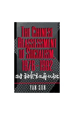 Abbildung von Sun | The Chinese Reassessment of Socialism, 1976-1992 | 1995 | The Chinese Reassessment of So...
