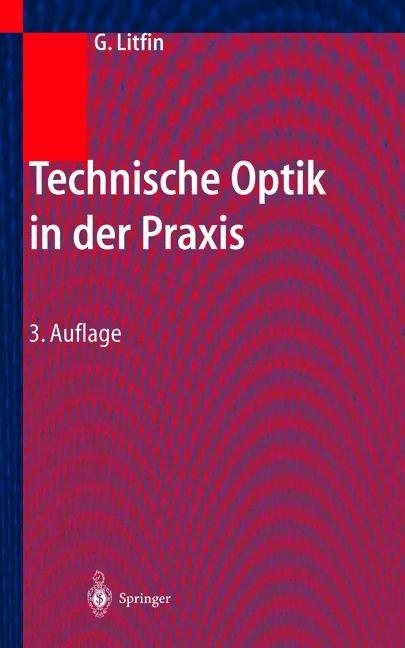 Technische Optik in der Praxis | Litfin | 3., aktualisierte u. erw. Aufl., 2004 | Buch (Cover)