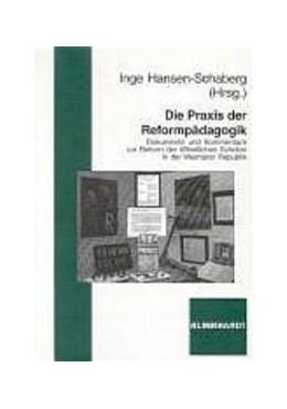 Abbildung von Hansen-Schaberg | Die Praxis der Reformpädagogik | 2004 | Dokumente und Kommentare zur R...