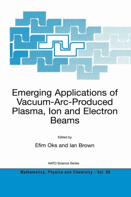 Emerging Applications of Vacuum-Arc-Produced Plasma, Ion and Electron Beams | Oks / Brown, 2003 | Buch (Cover)