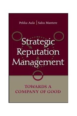 Abbildung von Aula / Mantere   Strategic Reputation Management   2008   Towards A Company of Good
