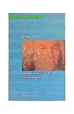 Abbildung von Dürr   Johann Sebastian Bach. Die Kantaten   Aufl. 2017   2001   Einführungen und vollständige ...