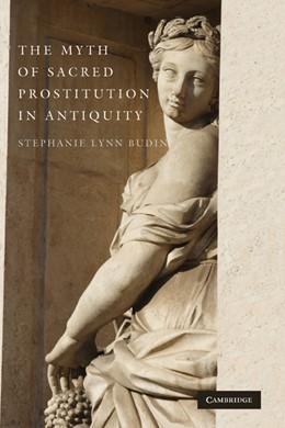 Abbildung von Budin   The Myth of Sacred Prostitution in Antiquity   2008