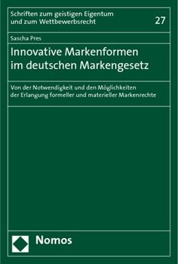 Abbildung von Pres   Innovative Markenformen im deutschen Markengesetz   2009   Von der Notwendigkeit und den ...