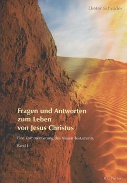 Abbildung von Schröder   Fragen und Antworten zum Leben von Jesus Christus   2010   Eine Kommentierung des Neuen T...