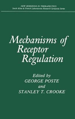 Abbildung von Poste / Crooke | Mechanisms of Receptor Regulation | 1985 | 1986