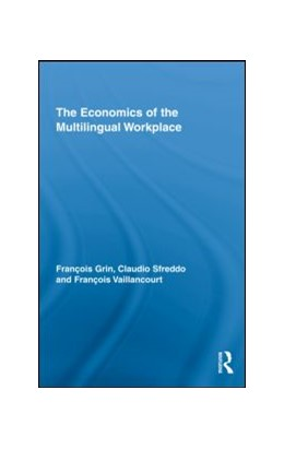 Abbildung von Grin / Sfreddo | The Economics of the Multilingual Workplace | 1. Auflage | 2010 | 2 | beck-shop.de