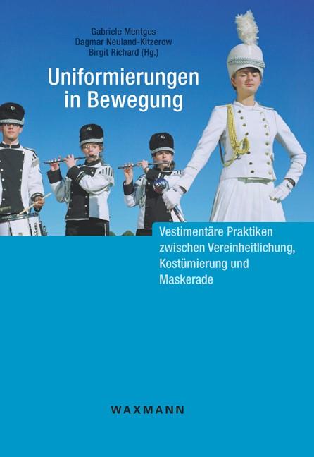 Abbildung von Mentges / Neuland-Kitzerow / Richard | Uniformierungen in Bewegung | 2007