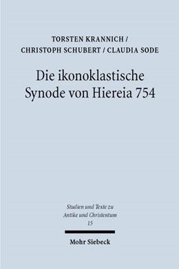 Abbildung von Krannich / Schubert / Sode   Die ikonoklastische Synode von Hiereia 754   2002